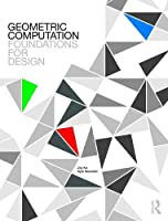 Geometric Computation: Foundations for Design Front Cover