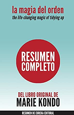 DEL ORDEN (The Life-Changing Magic of Tidying Up): Resumen completo