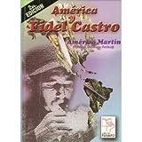 America y Fidel Castro, Américo Martín and Teodoro Petkoff, 089729968X