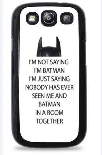 I'm Not Saying I'm Batman Galaxy S3 Silicone Case - Black -647 at Gotham City Store