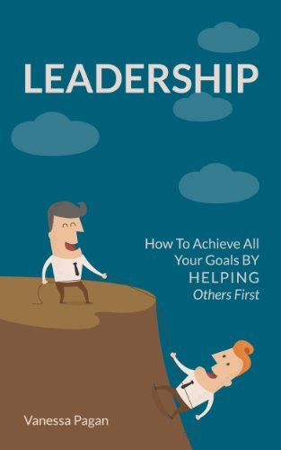 Leadership: How To Achieve  All Your Goals  By Helping Others First (Self Centered Leadership compare prices)