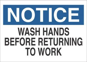 10''x14'' Blue/Black on White Aluminum NOTICE Wash Hands Before Returning To Work Agent Safety Sign