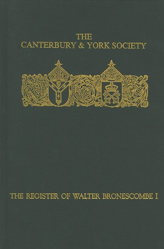 The Register of Walter Bronescombe, Bishop of Exeter, 1258-1280: I (Canterbury & York Society) by Canterbury & York Society