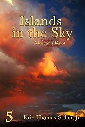 Islands in the Sky (Morgan's Knot - A Serial Fantasy Book 5)