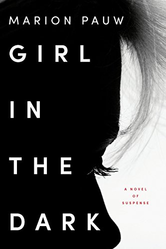 Girl in the Dark: A Novel by [Pauw, Marion, Velmans, Hester]