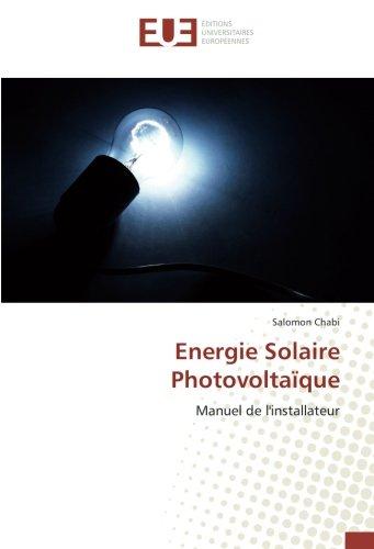 Energie Solaire Photovoltaque: Manuel de l'installateur (French Edition)