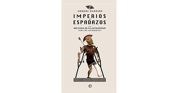 Amazon.com: Imperios y espadazos (Historia) (Spanish Edition ...