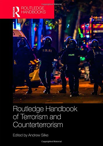 (Routledge Handbook of Terrorism and Counterterrorism (Routledge Handbooks))