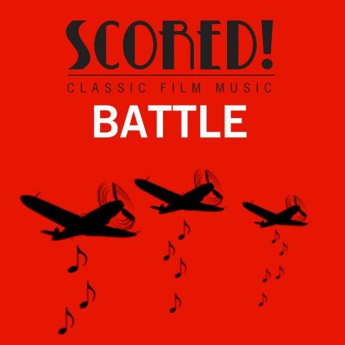 (SCORED! Classic Film Music - Battle)