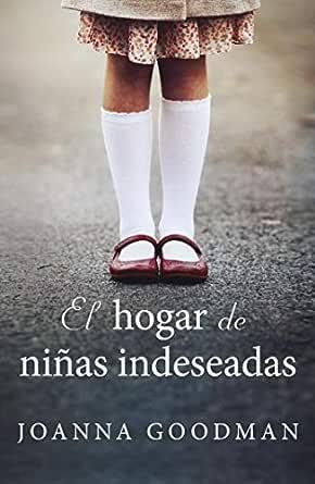 El hogar de niñas indeseadas (Umbriel narrativa) eBook: Goodman, Joanna, Gorlero, Julieta María: Amazon.es: Tienda Kindle