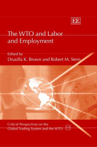 The WTO and Labor and Employment (Critical Perspectives on the Global Trading System and the Wto)