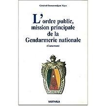 L'ordre Public, Mission Principale de la Gendarmerie Nationale