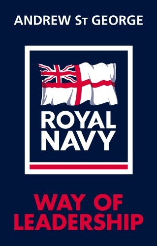 The Royal Navy Way of Leadership: Managing is Doing Things Right. Leadership is Doing the Right Thing