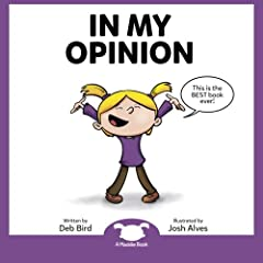Opinions from a Child's Perspective Maddie is a young girl who has strong opinions and believes hers are always the best. She is surprised when she realizes that not everyone shares her opinions, however, at the end she comes to find that eve...