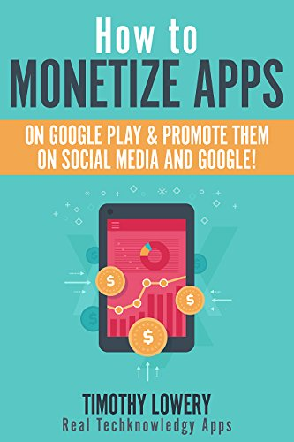 Amazon.com: How to Monetize Apps on Google Play & Promote ...