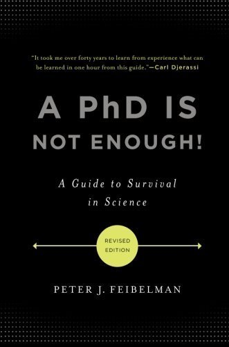 A PhD Is Not Enough! by Feibelman, Peter J.. (Basic Books,2011) [Paperback] Second (2nd) edition