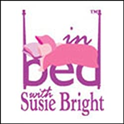 In Bed with Susie Bright Encore Edition
