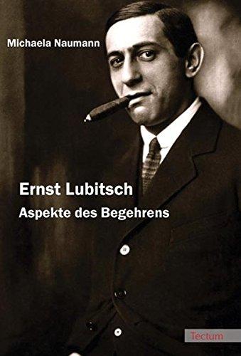 Ernst Lubitsch: Aspekte des Begehrens Taschenbuch – 1. Juni 2008 Michaela Naumann Tectum Wissenschaftsverlag 3828896340 Regisseur - Regie