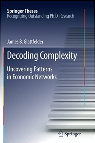 decoding complexity uncovering patterns in economic networks  decoding complexity uncovering patterns in economic networks springer theses 2013th edition