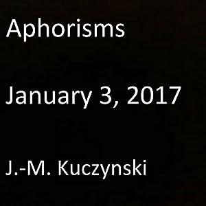 Aphorisms: January 3, 2017 Audiobook
