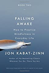 Falling Awake: How to Practice Mindfulness in Everyday Life Paperback