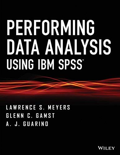 - Performing Data Analysis Using IBM SPSS by Meyers, Lawrence S. Published by Wiley 1st (first) edition (2013) Paperback