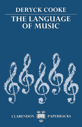 The Language of Music (Clarendon Paperbacks) by Deryck Cooke