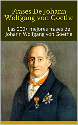 Amazoncom Frases De Johann Wolfgang Von Goethe Las 200