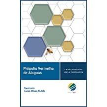 Própolis Vermelha de Alagoas: Cartilha introdutória sobre a matéria-prima (Portuguese Edition)