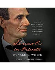 Lincoln in Private: What His Most Personal Reflections Tell Us About Our Greatest President