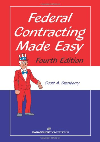 Federal Contracting Made Easy, Fourth Edition