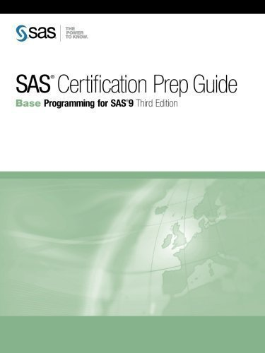 SAS Certification Prep Guide: Base Programming for SAS 9 by SAS Publishing (Aug 8 2011) (Sas Certification Prep Guide)