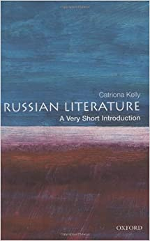 Book Russian Literature: A Very Short Introduction by Kelly Catriona (2001-12-06)