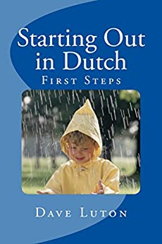 Starting Out in Dutch: First Steps by [Luton, Dave, Schuffelen, Marco]