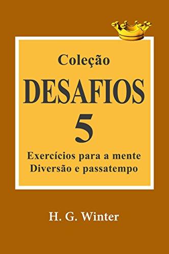 Coleção DESAFIOS 5: Exercícios para a mente, diversão e passatempo