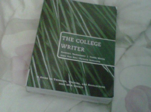 The College Writer: A Guide to Thinking, Writing and Researching w/ 2009 MLA Update