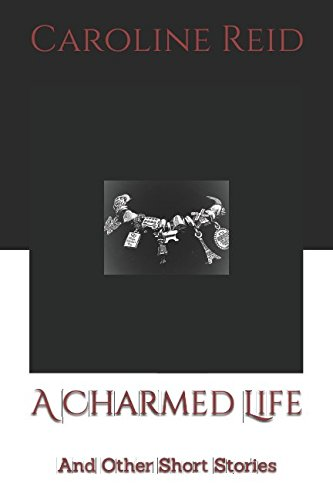 A Charmed Life: And Other Short Stories
