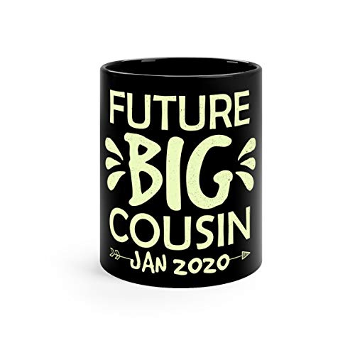 Coming Soon To Be Future Big Cousin January 2020 Coffee Awesome Mugs Cups Ceramic 11oz Black
