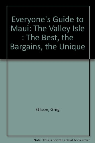 Everyone's Guide to Maui: The Valley Isle : The Best, the Bargains, the Unique