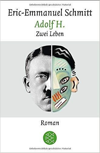 Amazon Fr Adolf H Zwei Leben Eric Emmanuel Schmitt
