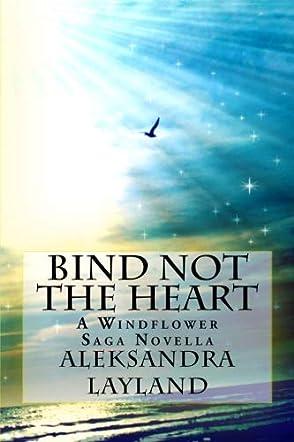 Bind Not the Heart
