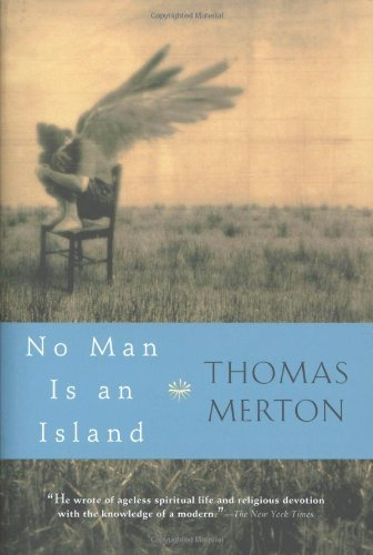 No Man Is An Island (1955) (Book) written by Thomas Merton