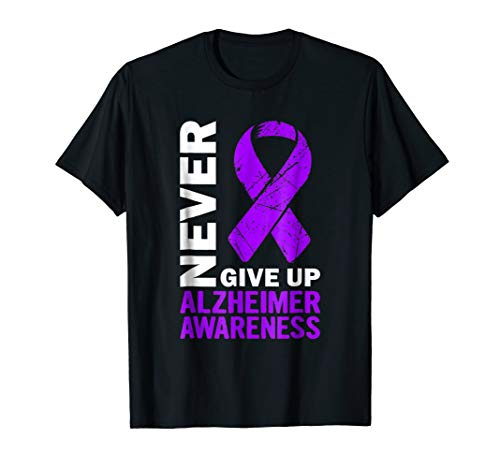 Never Give Up Alzheimer Awareness T-Shirt