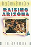 Raising Arizona (St. Martin's Original Screenplay Series) by Joel Coen (1989-03-15)