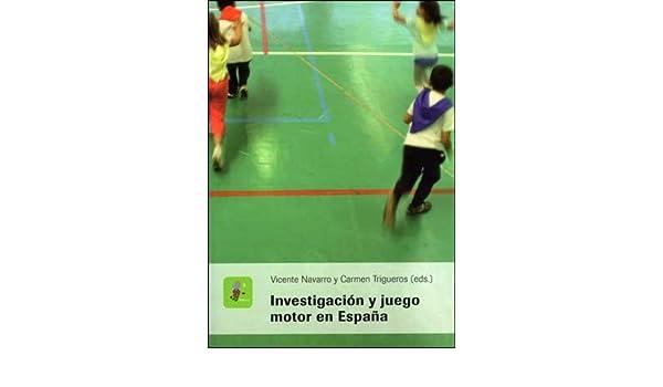 Investigación y juego motor en España: Carmen Trigueros, eds ...