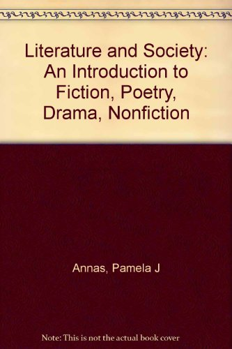 Literature and Society: An Introduction to Fiction, Poetry, Drama, Nonfiction