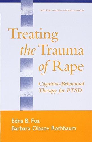 Treating the Trauma of Rape: Cognitive-Behavioral Therapy for PTSD by Foa PhD, Edna B., Rothbaum PhD ABPP, Barbara Olasov, Foa, E (2001) Paperback