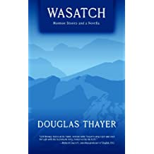 Wasatch: Mormon Stories and a Novella