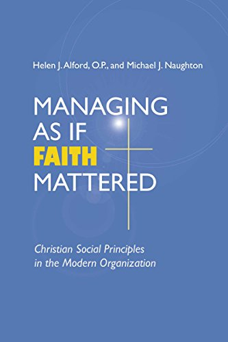 Managing As If Faith Mattered: Christian Social Principles in the Modern Organization (Catholic Social Tradition)