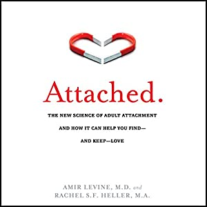 Attached: The New Science of Adult Attachment and How It Can Help You Find - And Keep - Love Audiobook